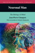 Neuronal Man: The Biology of Mind (Princeton Science Library)