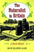 The Naturalist in Britain: A Social History