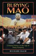 Burying Mao: Chinese Politics in the Age of Deng Xiaoping - Updated Edition