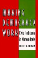 Putnam, R: Making Democracy Work: Civic Traditions in Modern Italy (Princeton Paperbacks)