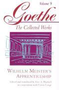 Goethe, Volume 9: Wilhelm Meister's Apprenticeship: 09 (Goethe the Collected Works)