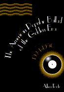 The American Popular Ballad of the Golden Era, 1924-1950: A Study in Musical Design