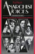 Anarchist Voices: An Oral History of Anarchism in America - Abridged paperback Edition