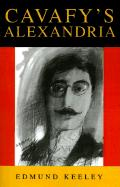 Cavafy's Alexandria: Expanded Edition (Princeton Modern Greek Studies)