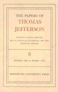 Jefferson, T: Papers of Thomas Jefferson, Volume 8 - Februar: February 1785 to October 1785