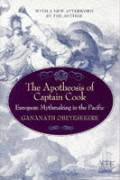 The Apotheosis of Captain Cook: European Mythmaking in the Pacific Gananath Obeyesekere Author