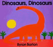 Dinosaurs, Dinosaurs Board Book Byron Barton Author