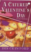 A Catered Valentine's Day: A Mystery with Recipes