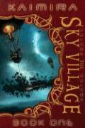 Kaimira Book 1: The Sky Village