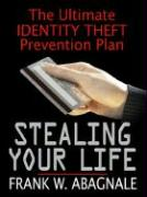 Stealing Your Life: The Ultimate Identity Theft Prevention Plan (Thorndike Large Print Health, Home and Learning)