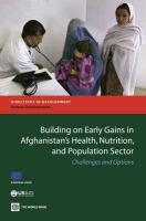 Building on Early Gains in Afghanistan's Health, Nutrition, and Population Sector: Challenges and Options