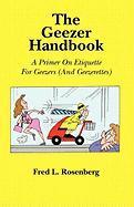 The Geezer Handbook - Rosenberg, Fred L.
