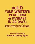 Build Your Writer's Platform & Fanbase in 22 Days Build Your Writer's Platform & Fanbase in 22 Days