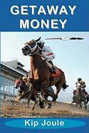 Getaway Money Kip Joule Author