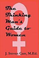 The Thinking Man's Guide to Women