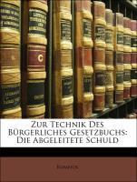 Zur Technik Des Bürgerliches Gesetzbuchs: Die Abgeleitete Schuld