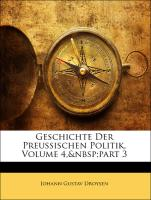 Geschichte Der Preussischen Politik, Volume 4,part 3