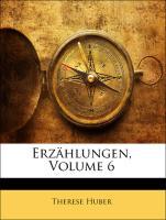 Huber, T: Erzählungen, Volume 6