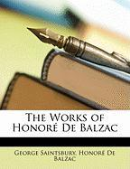 The Works of Honor de Balzac - Saintsbury, George; De Balzac, Honore