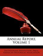 Annual Report, Volume 1 - Press, Smithsonian Institution