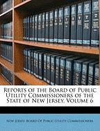 Reports of the Board of Public Utility Commissioners of the State of New Jersey, Volume 6