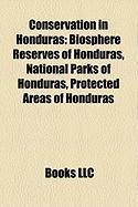 Conservation in Honduras: Biosphere Reserves of Honduras, National Parks of Honduras, Protected Areas of Honduras
