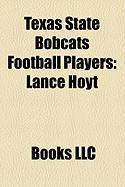 Texas State Bobcats Football Players: Lance Hoyt