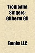 Tropicalia Singers: Gilberto Gil