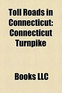 Toll Roads in Connecticut: Connecticut Turnpike, List of Turnpikes in Connecticut, Hartford and New Haven Turnpike