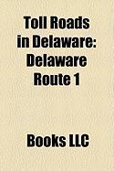 Toll Roads in Delaware: Delaware Route 1, Delaware Turnpike, U.S. Route 301 in Delaware