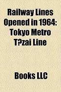 Railway Lines Opened in 1964: Tokyo Metro T Zai Line, Milan Metro Line 1, T Kaid Shinkansen, Tokyo Monorail