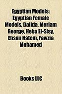 Egyptian Models: Egyptian Female Models, Dalida, Meriam George, Heba El-Sisy, Ehsan Hatem, Fawzia Mohamed