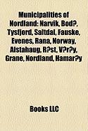Municipalities of Nordland: Narvik, Bod, Tysfjord, Saltdal, Fauske, Evenes, Rana, Norway, Alstahaug, Rst, V]ry, Grane, Nordland, Hamary
