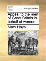 Appeal To The Men Of Great Britain In Behalf Of Women.