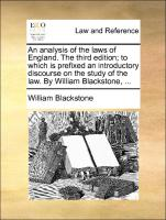 An Analysis Of The Laws Of England. The Third Edition; To Which Is Prefixed An Introductory Discourse On The Study Of The Law. By