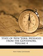 State of New York: Messages from the Governors, Volume 4 - Governor of New York
