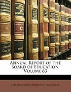 Annual Report of the Board of Education, Volume 63