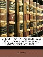 Chambers's Encyclop]dia: A Dictionary of Universal Knowledge, Volume 1 - Anonymous