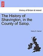 The History of Shavington, in the County of Salop. - Harrod, Henry D.
