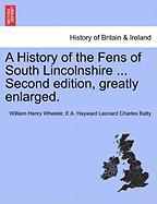 Wheeler, W: History of the Fens of South Lincolnshire ... Se