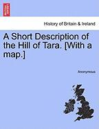 A Short Description of the Hill of Tara. [With a Map.]