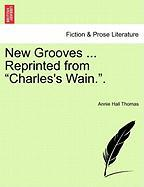 New Grooves Reprinted From Charles's Wain..