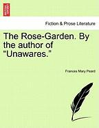 "The Rose-garden. By The Author Of ""unawares."""