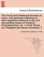 Gobineau, J: Moral and intellectual diversity of races, with
