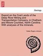 Report On The Coal Lands Of The Deep River Mining And Transportation Company, In Chatham And Moore Counties, North Carolina. With