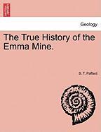 The True History of the Emma Mine.