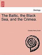 The Baltic, The Black Sea, And The Crimea.