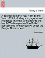 A Journal from the Year 1811 till the Year 1815, including a voyage to, and residence in, India, with a tour to the North-Western