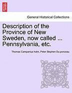 Description of the Province of New Sweden, Now Called ... Pennsylvania, Etc.