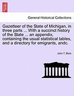 Blois, J: Gazetteer of the State of Michigan, in three parts